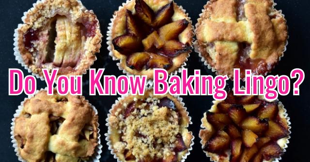Do You Know Baking Lingo?