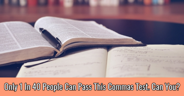 Only 1 In 40 People Can Pass This Commas Test. Can You?