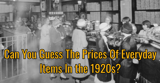 Can You Guess The Prices Of Everyday Items In the 1920s?