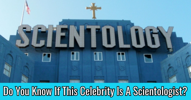 Do You Know If This Celebrity Is A Scientologist?
