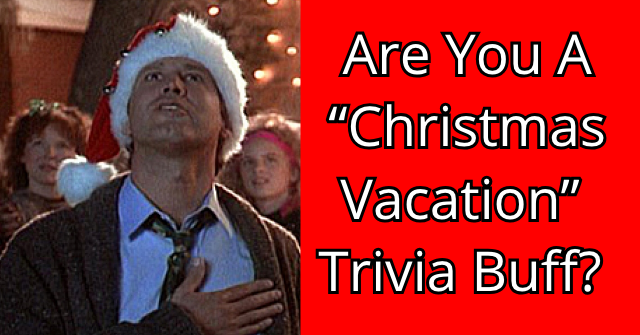 "Are You A ""Christmas Vacation"" Trivia Buff?"