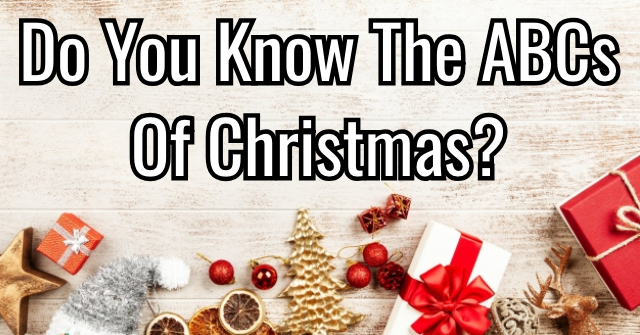 Do You Know The ABCs of Christmas?