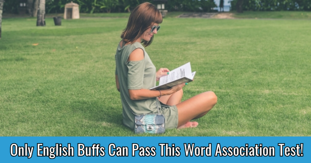 Only English Buffs Can Pass This Word Association Test!