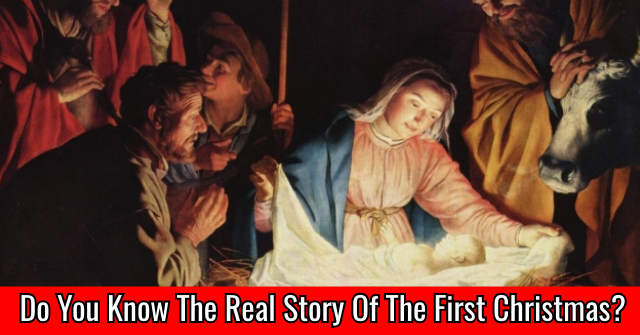 Do You Know The Real Story of the First Christmas?