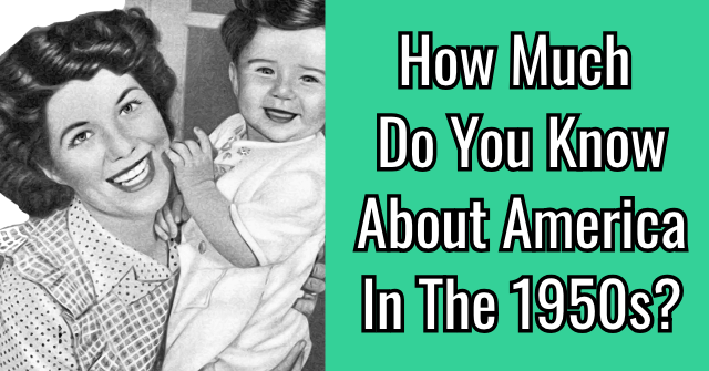 Do You Know About America In The 1950s?