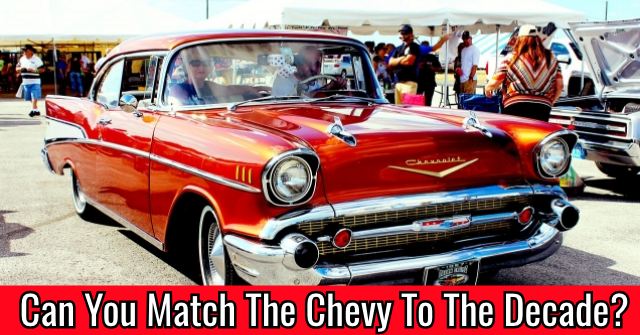 Can You Match The Chevy To The Decade?