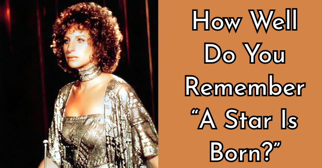 """How Well Do You Remember """"A Star Is Born?"""""""