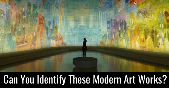 Can You Identify These Modern Art Works?