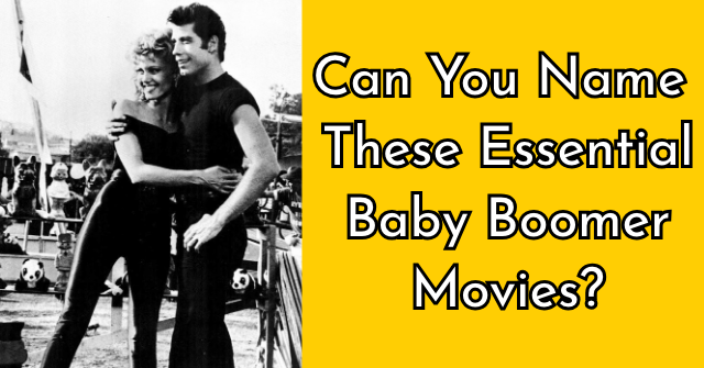 Can You Name These Essential Baby Boomer Movies?