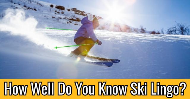 How Well Do You Know Ski Lingo?