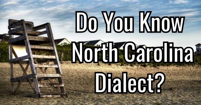 Do You Know North Carolina Dialect?