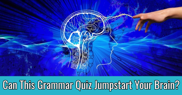 Can This Grammar Quiz Jumpstart Your Brain?