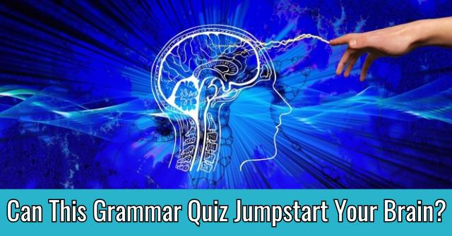 Can This Grammar Quiz Jumpstart Your Brain?