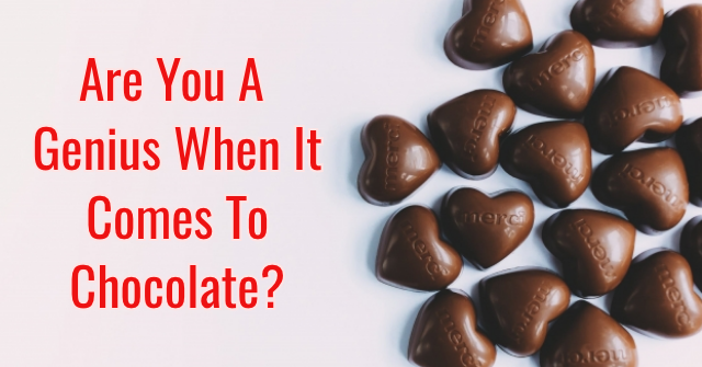 Are You A Genius When It Comes To Chocolate?