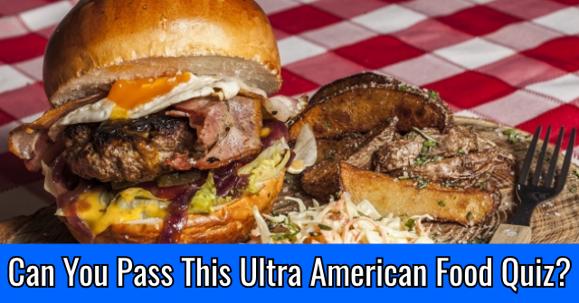 Can You Pass This Ultra American Food Quiz?