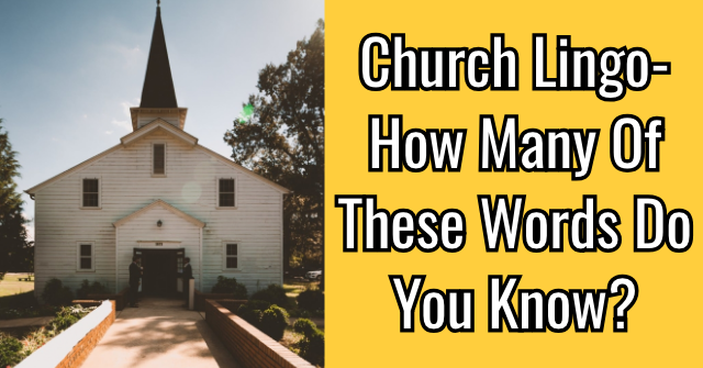 Church Lingo- How Many Of These Words Do You Know?