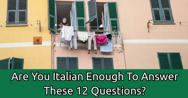 Are You Italian Enough To Answer These 12 Questions?