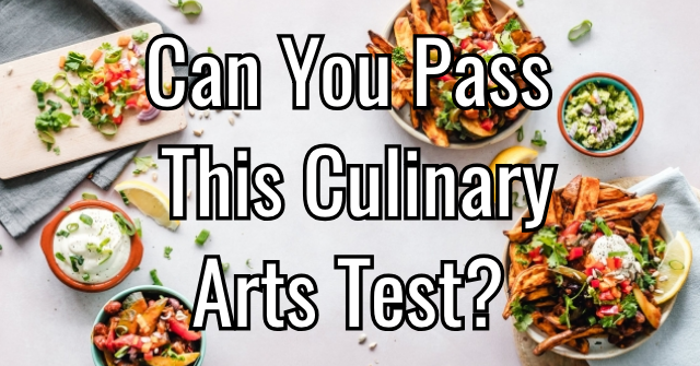 Can You Pass This Culinary arts Test?
