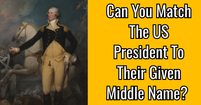 Can You Match The US President To Their Given Middle Name?