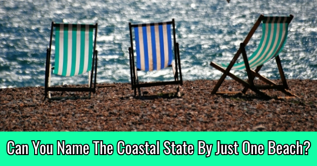 Can You Name The Coastal State By Just One Beach?