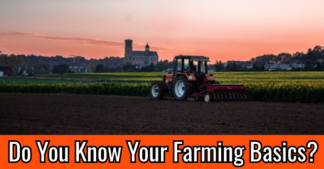 Do You Know Your Farming Basics?