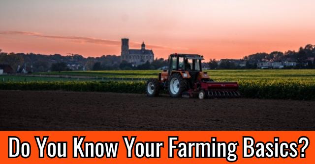 Do You Know Your Farming Basics?