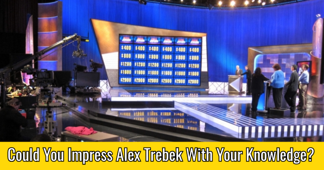 Could You Impress Alex Trebek With Your Knowledge?