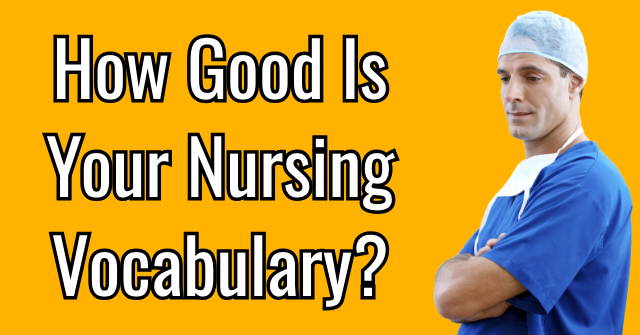 How Good Is Your Nursing Vocabulary?