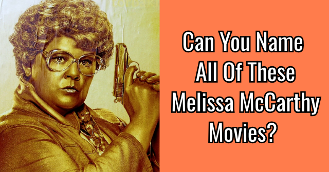 Can You Name All Of These Melissa McCarthy Movies?