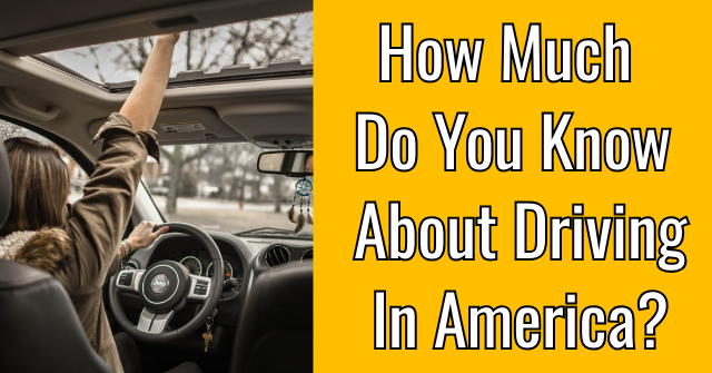 How Much Do You Know About Driving In America?