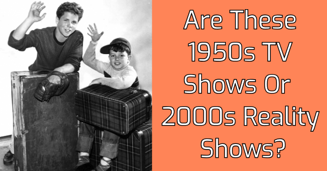 Are These 1950s TV Shows Or 2000s Reality Shows? | QuizPug