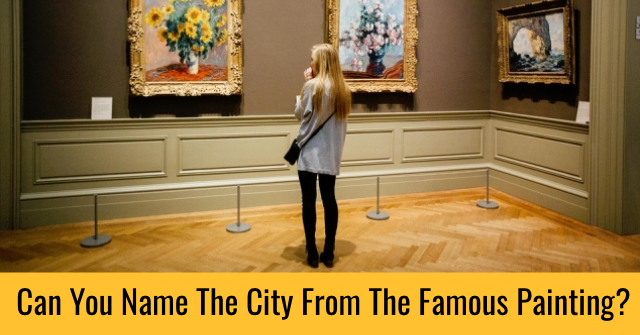 Can You Name The City From The Famous Painting?