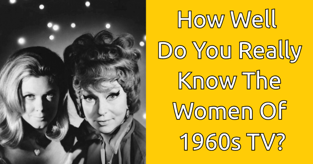 How Well Do You Really Know The Women Of 1960s TV?