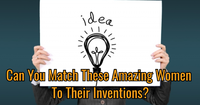 Can You Match These Amazing Women To Their Inventions?