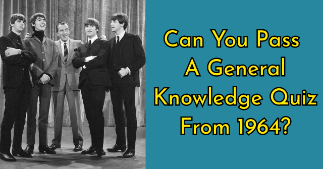 Can You Pass A General Knowledge Quiz From 1964?