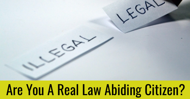 Are You A Real Law Abiding Citizen?
