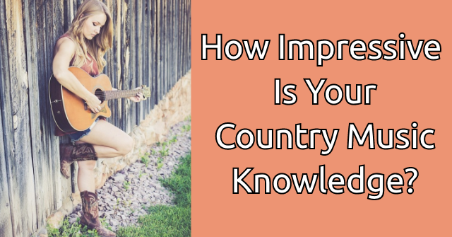 How Impressive Is Your Country Music Knowledge?
