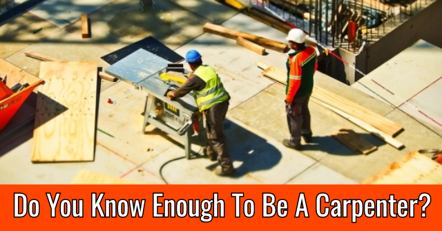 Do You Know Enough To Be A Carpenter?