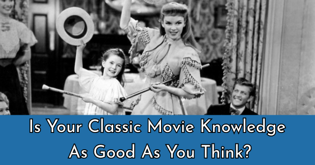 Is Your Classic Movie Knowledge As Good As You Think?