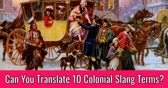 Can You Translate 10 Colonial Slang Terms?