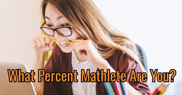 What Percent Mathlete Are You?