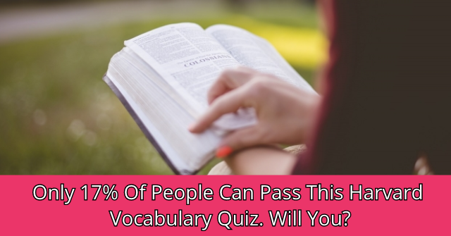 Only 17% Of People Can Pass This Harvard Vocabulary Quiz. Will You?