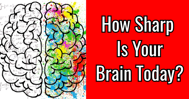 How Sharp Is Your Brain Today?