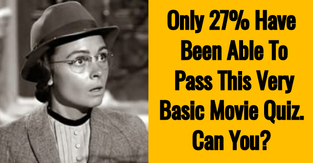 Only 27% Have Been Able To Pass This Very Basic Movie Quiz. Can You?