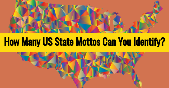 How Many US State Mottos Can You Identify?