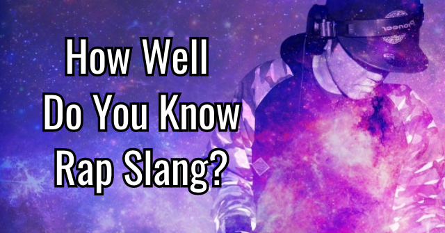 How Well Do You Know Rap Slang?