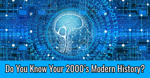 Do You Know Your 2000's Modern History?