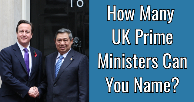 How Many UK Prime Ministers Can You Name?