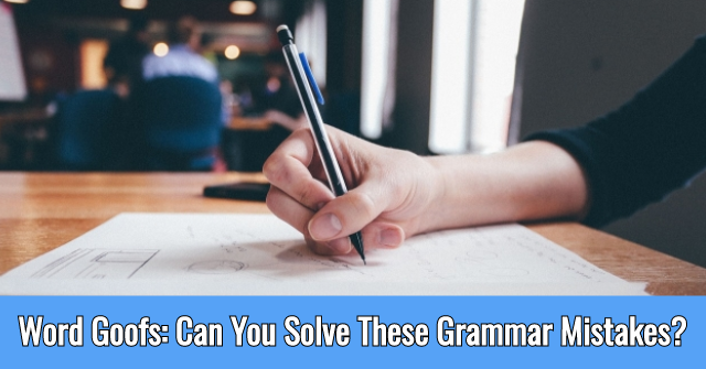 Word Goofs: Can You Solve These Grammar Mistakes?
