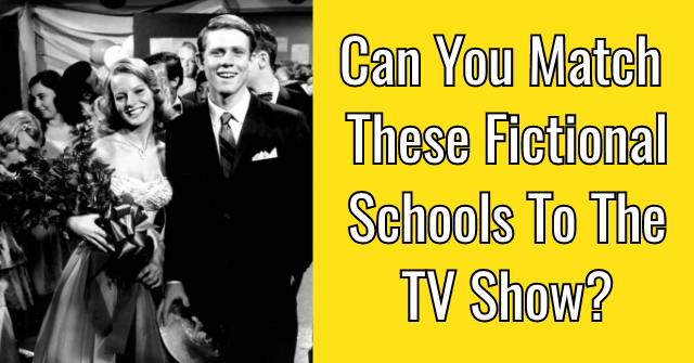 Can You Match These Fictional Schools To The TV Show?